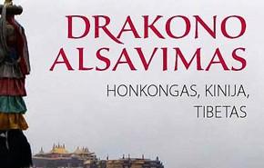 Drakono alsavimas: Honkongas, Kinija, Tibetas