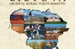 Lietuva. 100 vietų, kurias turite pamatyti